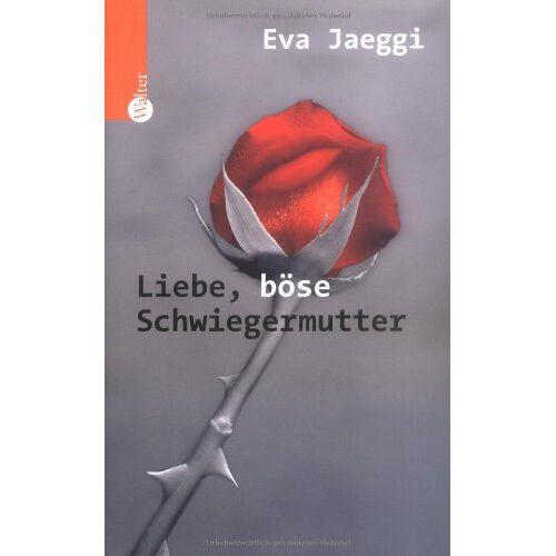 Eva Jaeggi - Liebe böse Schwiegermutter - Preis vom 12.06.2021 04:48:00 h