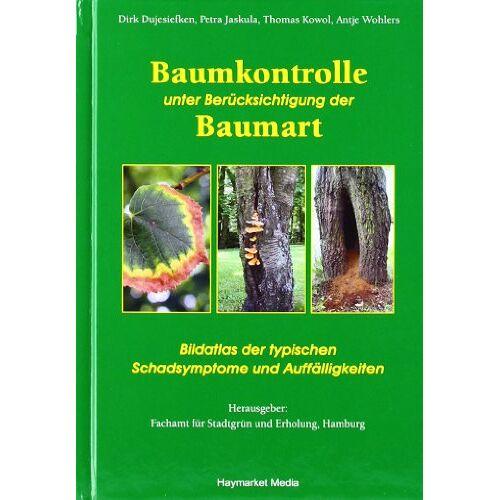Dirk Dujesiefken - Baumkontrolle unter Berücksichtigung der Baumart: Typische Schadsymptome und Auffälligkeiten - Preis vom 12.06.2021 04:48:00 h