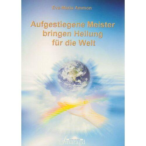 Eva-Maria Ammon - Aufgestiegene Meister bringen Heilung für die Welt - Preis vom 09.06.2021 04:47:15 h