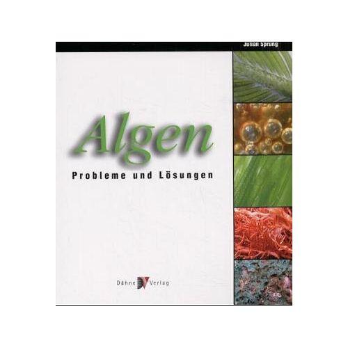 Julian Sprung - Algen: Probleme und Lösungen - Preis vom 18.06.2021 04:47:54 h