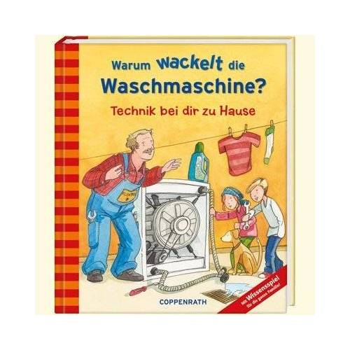 Alke Kissel - Warum wackelt die Waschmaschine?: Technik bei dir zu Hause - Preis vom 14.06.2021 04:47:09 h