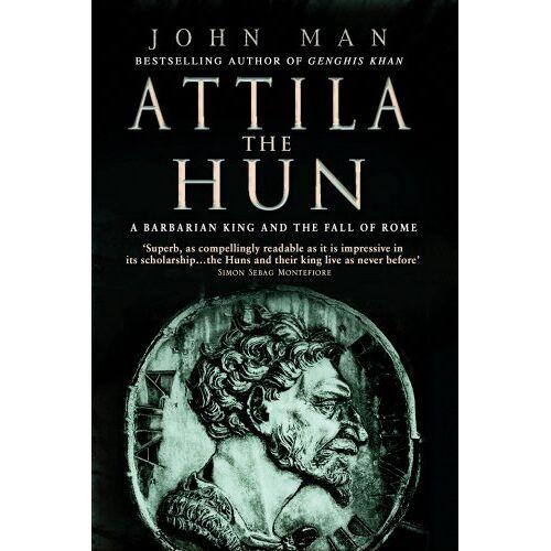 John Man - Attila The Hun: A Barbarian King and the Fall of Rome - Preis vom 29.07.2021 04:48:49 h