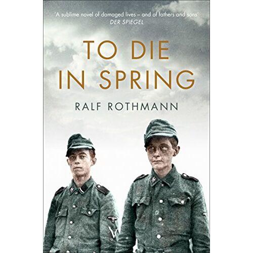 Ralf Rothmann - To Die in Spring - Preis vom 17.06.2021 04:48:08 h