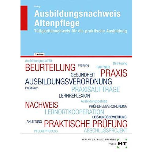 Ursula Heling - Ausbildungsnachweis Altenpflege: Tätigkeitsnachweis für die praktische Ausbildung - Preis vom 18.06.2021 04:47:54 h