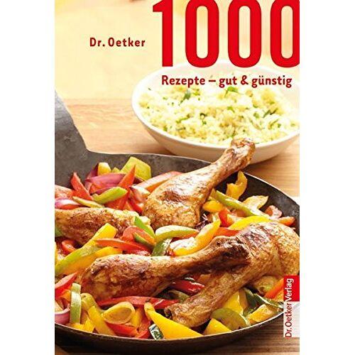 Dr. Oetker - 1000 Rezepte - gut & günstig - Preis vom 25.07.2021 04:48:18 h
