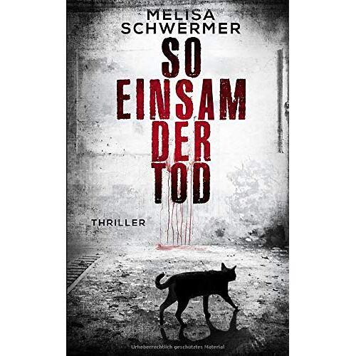 Melisa Schwermer - So einsam der Tod: Thriller - Preis vom 15.06.2021 04:47:52 h