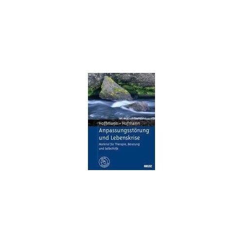 Nicolas Hoffmann - Anpassungsstörung und Lebenskrise: Material für Therapie, Beratung und Selbsthilfe. Mit Online-Materialien - Preis vom 30.07.2021 04:46:10 h