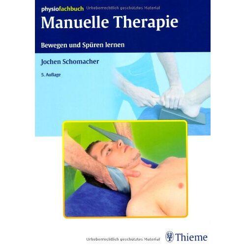 Jochen Schomacher - Manuelle Therapie. Bewegen und Spüren lernen - Preis vom 01.08.2021 04:46:09 h