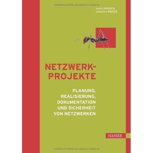 Anatol Badach - Netzwerkprojekte: Planung, Realisierung, Dokumentation und Sicherheit von Netzwerken - Preis vom 20.06.2021 04:47:58 h