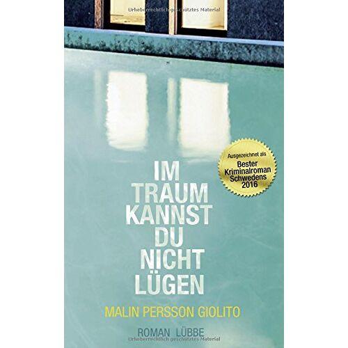 Malin Persson Giolito - Im Traum kannst du nicht lügen: Roman - Preis vom 16.06.2021 04:47:02 h