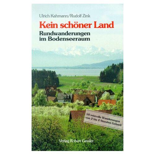 Ulrich Kahmann - Wandern rund um den Bodensee. 50 reizvolle Wanderungen von 2 bis 4 Stunden Gehzeit - Preis vom 21.06.2021 04:48:19 h