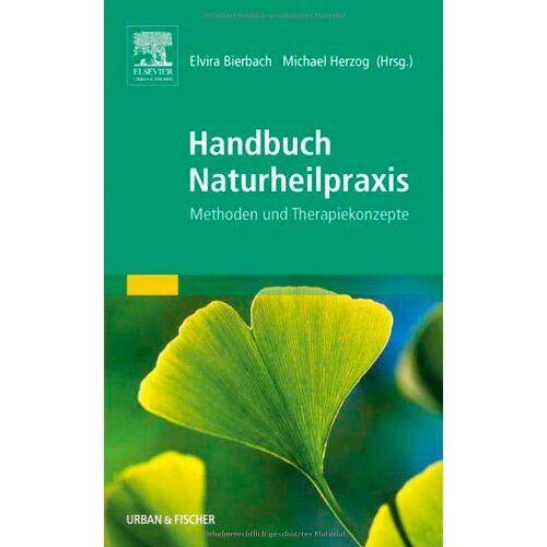 Elvira Bierbach - Handbuch Naturheilpraxis: Methoden und Therapiekonzepte - Preis vom 18.06.2021 04:47:54 h