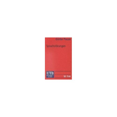Günter Peuser - Sprachstörungen: Einführung in die Patholinguistik (Uni-Taschenbücher S) - Preis vom 30.07.2021 04:46:10 h