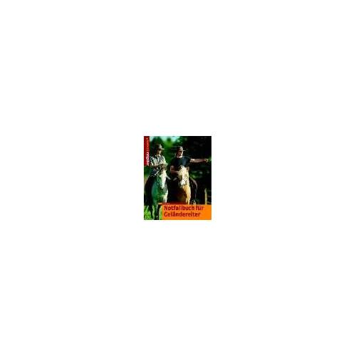 Gisela Rau - Notfallhandbuch für Geländereiter - Preis vom 23.10.2021 04:56:07 h