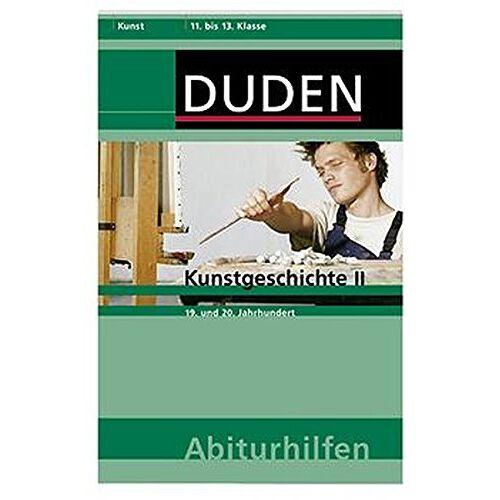 Müller, Hans H - Duden Abiturhilfen, Kunst : Kunstgeschichte II, 19. und 20. Jahrhundert - Preis vom 11.10.2021 04:51:43 h