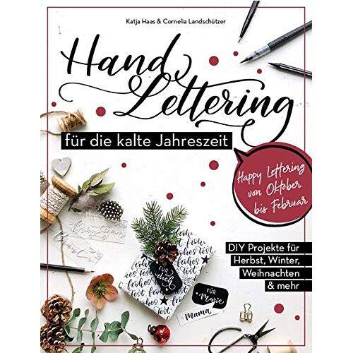 Katja Haas - Handlettering für die kalte Jahreszeit: DIY-Projekte für Herbst, Winter, Weihnachte & mehr (monbijou) - Preis vom 22.06.2021 04:48:15 h