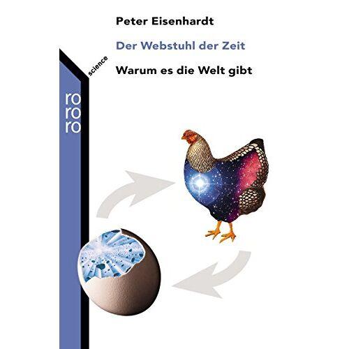 Peter Eisenhardt - Der Webstuhl der Zeit: Warum es die Welt gibt - Preis vom 15.10.2021 04:56:39 h