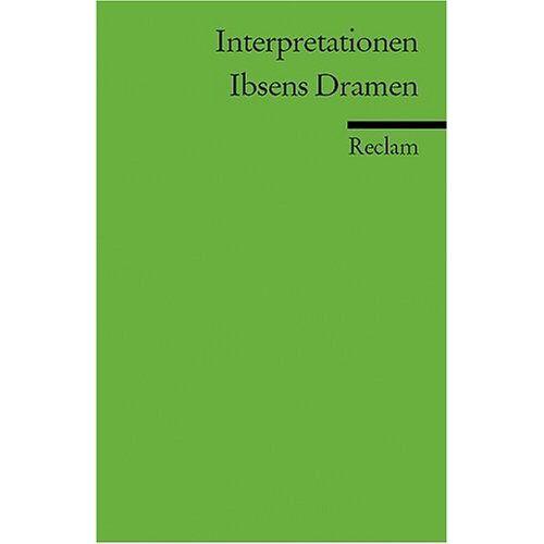 Henrik Ibsen - Interpretationen: Ibsens Dramen - Preis vom 11.06.2021 04:46:58 h