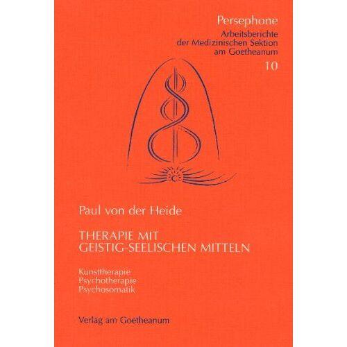 Heide, Paul von der - Therapie mit geistig-seelischen Mitteln. Kunsttherapie. Psychotherapie. Psychosomatik - Preis vom 24.07.2021 04:46:39 h