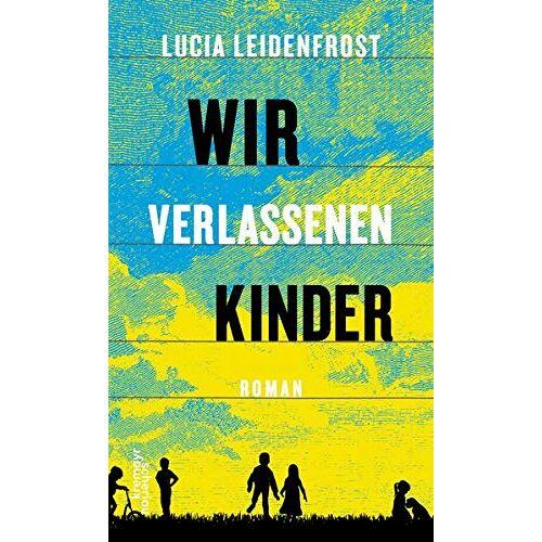 Lucia Leidenfrost - Wir verlassenen Kinder - Preis vom 22.06.2021 04:48:15 h