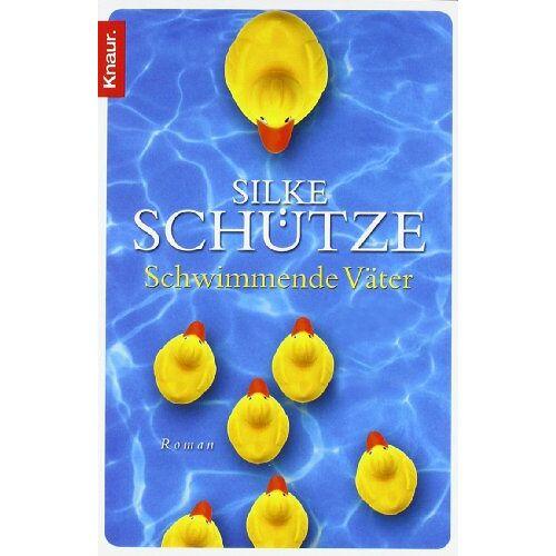 Silke Schütze - Schwimmende Väter - Preis vom 12.10.2021 04:55:55 h