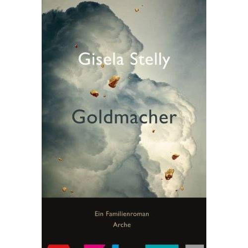 Gisela Stelly - Goldmacher - Preis vom 16.06.2021 04:47:02 h