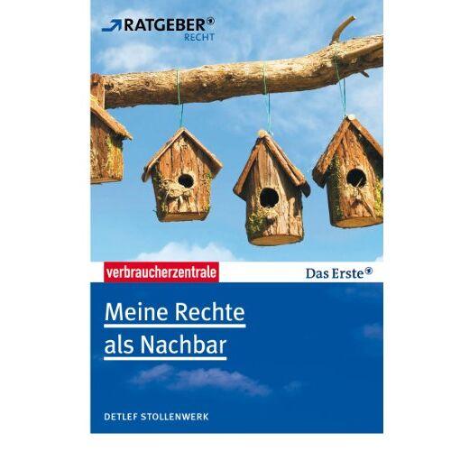 Detlef Stollenwerk - Meine Rechte als Nachbar - Preis vom 13.06.2021 04:45:58 h