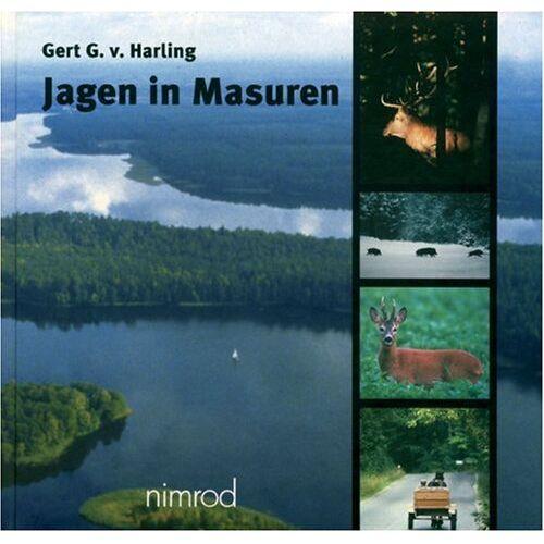 Harling, Gert G. von - Jagen in Masuren: Liebeserklärung an das Land der dunklen Wälder und kristallenen Seen - Preis vom 02.08.2021 04:48:42 h
