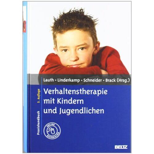 Lauth, Gerhard W. - Verhaltenstherapie mit Kindern und Jugendlichen: Praxishandbuch. Mit Online-Materialien - Preis vom 01.08.2021 04:46:09 h