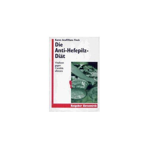 Karen Acuff - Die Anti-Hefepilz-Diät - Preis vom 11.06.2021 04:46:58 h
