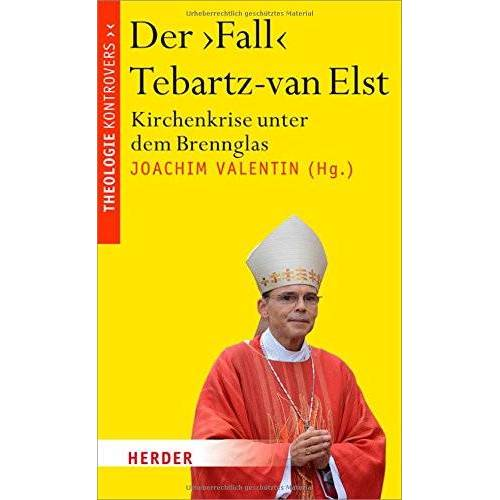 Joachim Valentin - Der 'Fall' Tebartz-van Elst: Kirchenkrise unter dem Brennglas - Preis vom 12.06.2021 04:48:00 h