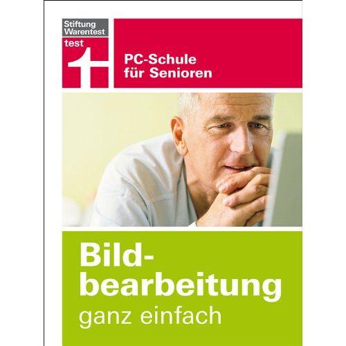 Ulf Hoffmann - Bildbearbeitung ganz einfach: PC-Schule für Senioren - Preis vom 16.06.2021 04:47:02 h