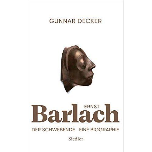 Gunnar Decker - Ernst Barlach - Der Schwebende: Eine Biographie - Preis vom 20.06.2021 04:47:58 h