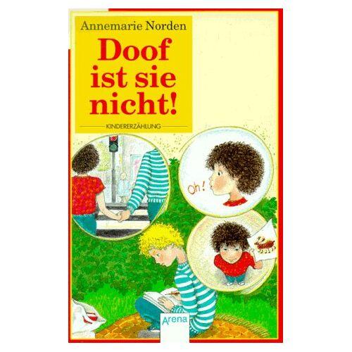 Annemarie Norden - Doof ist sie nicht. ( Ab 9 J.). ( Erstlesebuch). - Preis vom 23.07.2021 04:48:01 h