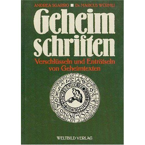 Andrea Sgarro - Geheimschriften. Verschlüsseln und Enträtseln von Geheimtexten - Preis vom 26.07.2021 04:48:14 h