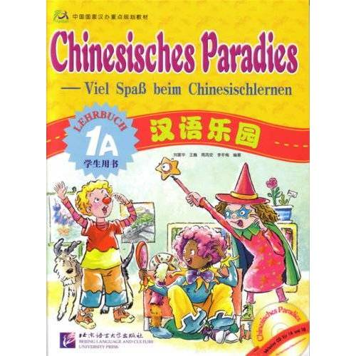 Fuhua Liu - Chinesisches Paradies - Viel Spass beim Chinesischlernen: Chinesisches Paradies Lehrbuch 1A (+CD) - Preis vom 23.09.2021 04:56:55 h