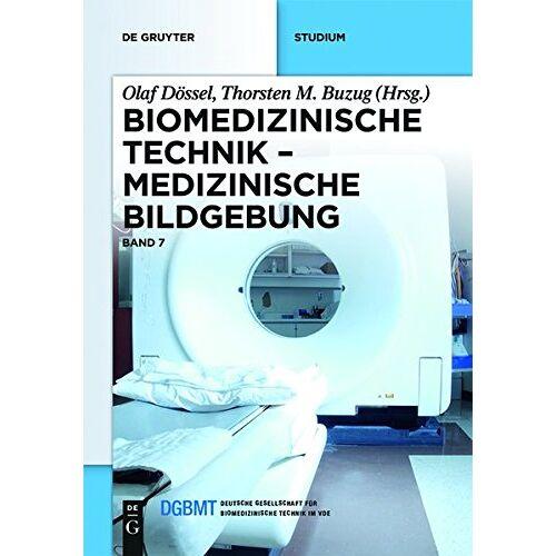Olaf Dössel - Biomedizinische Technik: Medizinische Bildgebung - Preis vom 02.08.2021 04:48:42 h