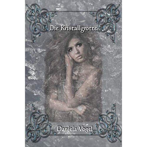 Daniela Vogel - Die Kristallgrotte - Preis vom 15.10.2021 04:56:39 h