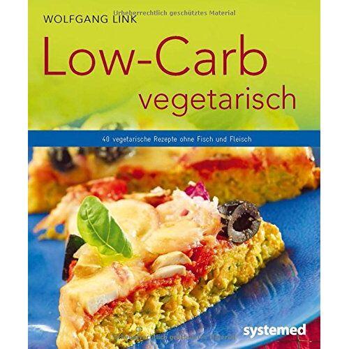 Wolfgang Link - Low-Carb vegetarisch - Vegetarische Rezepte ohne Fisch und Fleisch - Preis vom 28.07.2021 04:47:08 h
