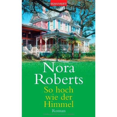Nora Roberts - Die Dream-Triologie: So hoch wie der Himmel: Roman: BD 1 - Preis vom 23.07.2021 04:48:01 h