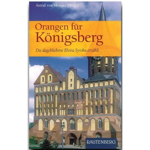 Elvira Syroka - Orangen für Königsberg. Die dagebliebene Elvira Syroka erzählt (Rautenberg) - Preis vom 14.06.2021 04:47:09 h