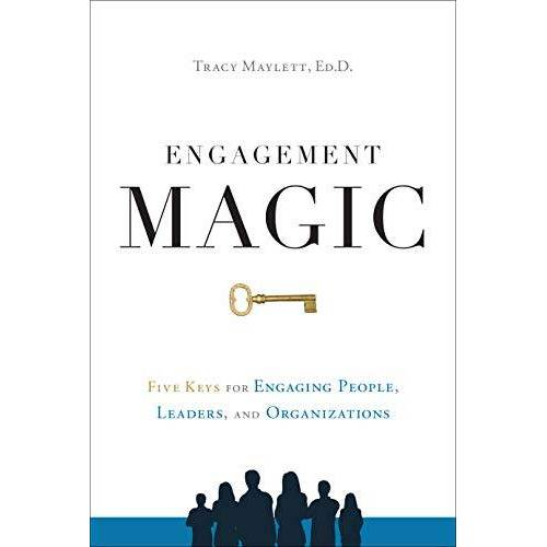 Tracy Maylett - Engagement Magic: Five Keys to Unlock the Power of Employee Engagement - Preis vom 29.07.2021 04:48:49 h
