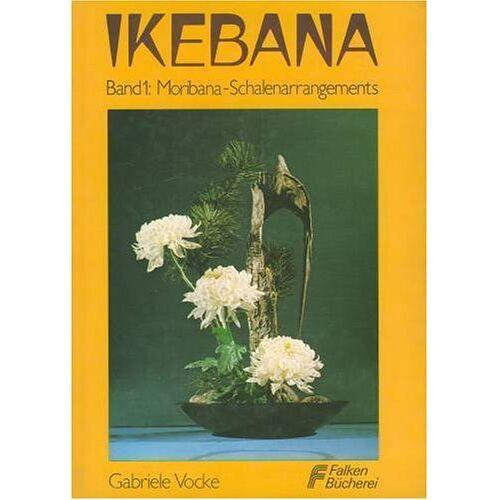 Gabriele Vocke - Blumengestecke im Ikebana- Stil. - Preis vom 19.06.2021 04:48:54 h