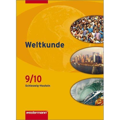 Jürgen Nebel - Weltkunde - Gesellschaftslehre für Gemeinschaftsschulen in Schleswig-Holstein: Schülerband 9 / 10 - Preis vom 09.06.2021 04:47:15 h