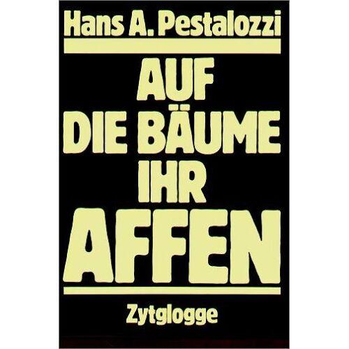 Pestalozzi, Hans A. - Auf die Bäume, ihr Affen - Preis vom 16.06.2021 04:47:02 h