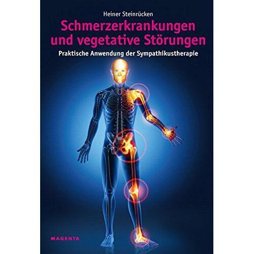 Heiner Steinrücken - Schmerzerkrankungen und vegetative Störungen: Praktische Anwendung der Sympathikustherapie - Preis vom 13.09.2021 05:00:26 h