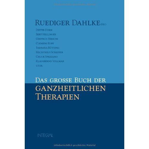 Ruediger Dahlke - Das große Buch der ganzheitlichen Therapien - Preis vom 30.07.2021 04:46:10 h