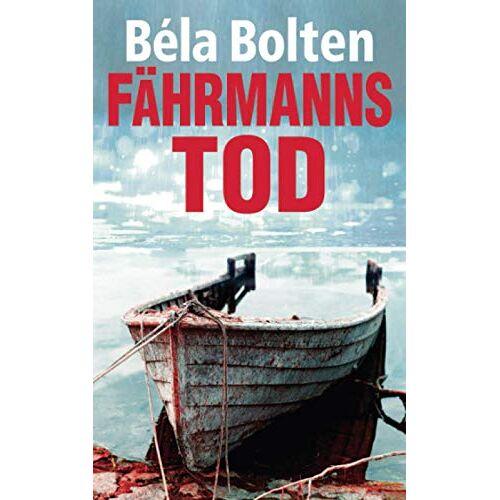 Béla Bolten - Fährmanns Tod - Preis vom 17.06.2021 04:48:08 h