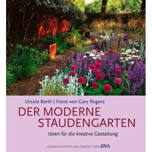 Ursula Barth - Der moderne Staudengarten: Ideen für die kreative Gestaltung - - Preis vom 18.10.2021 04:54:15 h