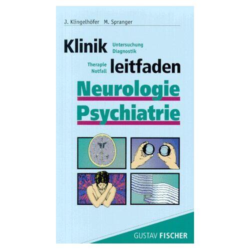 Klingelhofer - Klinikleitfaden Neurologie und Psychiatrie. Untersuchung, Diagnostik, Therapie, Notfall - Preis vom 19.06.2021 04:48:54 h
